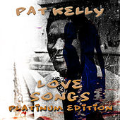 Play & Download Pat Kelly Love Songs by Pat Kelly   Napster