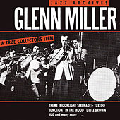 Play & Download Glenn Miller - Jazz Archives by Glenn Miller | Napster