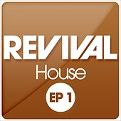REVIVAL House EP 1 by Various Artists