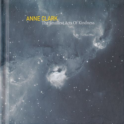 Play & Download The Smallest Acts of Kindness by Anne Clark | Napster