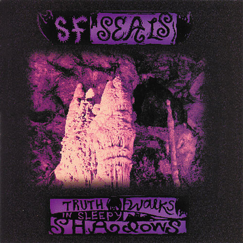 Play & Download Truth Walks in Sleepy Shadows by SF Seals | Napster