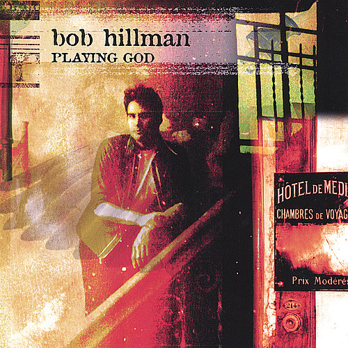 Playing God by Bob Hillman