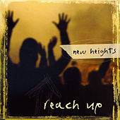 Play & Download Reach Up by New Heights | Napster