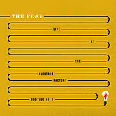 Play & Download Live At The Electric Factory Bootleg No. 1 by The Fray | Napster