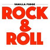 Rock & Roll by Vanilla Fudge
