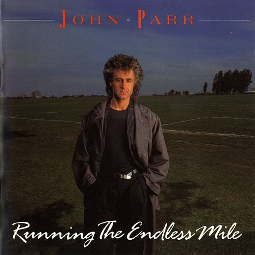 Play & Download Running The Endless Mile by John Parr | Napster