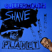 Play & Download Shave The Planet by Guttermouth | Napster