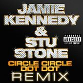 Play & Download Circle Circle Dot Dot by Jamie Kennedy And Stu Stone | Napster
