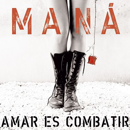 Play & Download Amar es Combatir by Maná | Napster