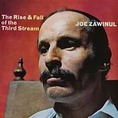Play & Download The Rise & Fall Of The Third Stream by Joe Zawinul | Napster