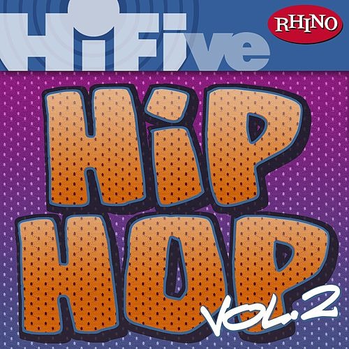 Play & Download Rhino Hi-Five: Hip Hop [Vol 2] by Various Artists | Napster