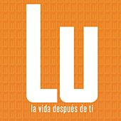Play & Download La Vida Despues De Ti by Lu | Napster