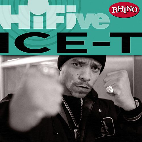 Play & Download Rhino Hi-Five: Ice-T by Ice-T | Napster