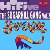 Rhino Hi-Five: The Sugarhill Gang [Vol 2] by Various Artists