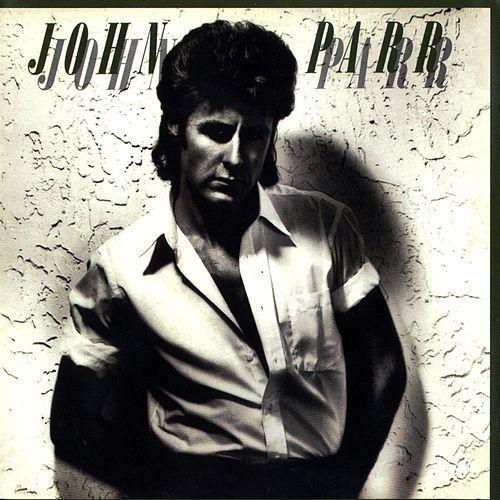 Play & Download John Parr by John Parr | Napster