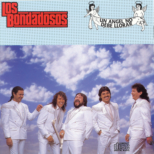 Play & Download Un Angel No Debe Llorar by Los Bondadosos | Napster