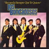 Recuerda Siempre Que Te Quiero by Los Bondadosos