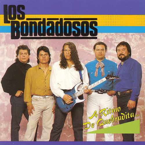 Play & Download A Ritmo De Quebradita by Los Bondadosos | Napster