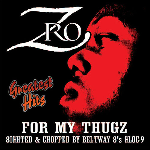 For My Thugz (Greatest Hits)  by Z-Ro