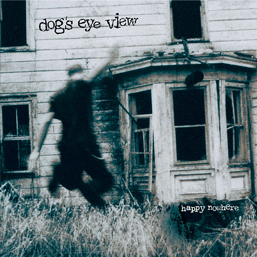 Play & Download Happy Nowhere by Dog's Eye View | Napster