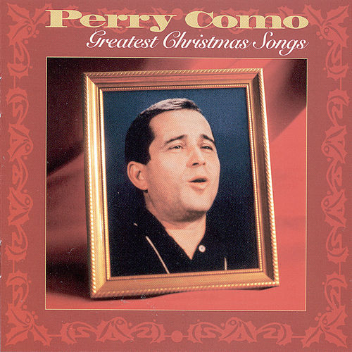 Greatest Christmas Songs by Perry Como