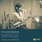 Play & Download Mirage by The Brian Landrus Kaleidoscope | Napster