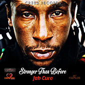 Play & Download Stronger Than Before by Jah Cure | Napster