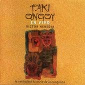 Taki Ongoy En Vivo by Victor Heredia