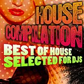 Play & Download House Compilation Best of House Selected for Djs by Various Artists | Napster