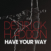 Play & Download Have Your Way by Deitrick Haddon | Napster