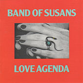 Love Agenda by Band of Susans