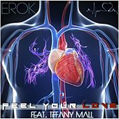 Feel Your Love (feat. Tiffany Mall) by Erok