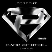 Bars of Steel (Super Flow) by Perfekt
