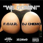 Play & Download We Comin (feat. F.O.U.R.) by DJ Chemo | Napster
