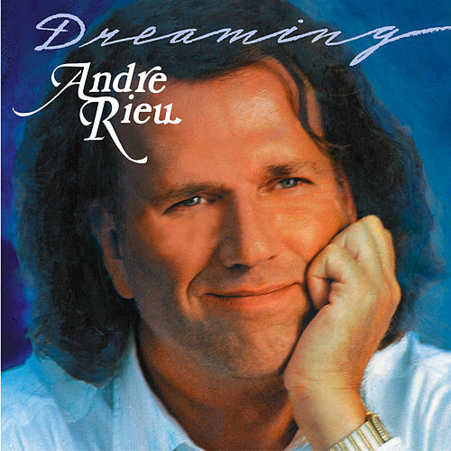 Play & Download Dreaming by André Rieu | Napster