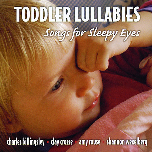 Toddler Lullabies - Songs For Sleepy Eyes by Various Artists