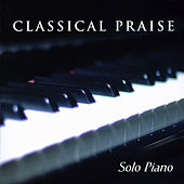 Play & Download Classical Praise:  Solo Piano by Patricia Spedden | Napster