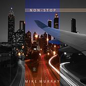 Play & Download Non-Stop by Mike Murray | Napster