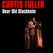 Dear Old Stockholm by Curtis Fuller