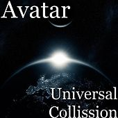 Play & Download Universal Collission by Avatar | Napster
