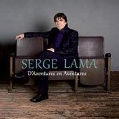 D'Aventures en Aventures by Serge Lama