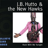 Play & Download Rock With Me Tonight by J.B. Hutto | Napster