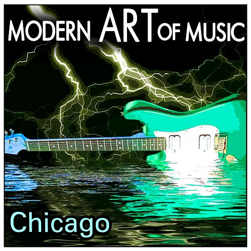 Play & Download Modern Art of Music: Chicago by Chicago | Napster