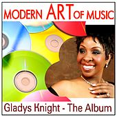 Modern Art of Music: Gladys Knight - The Album by Gladys Knight