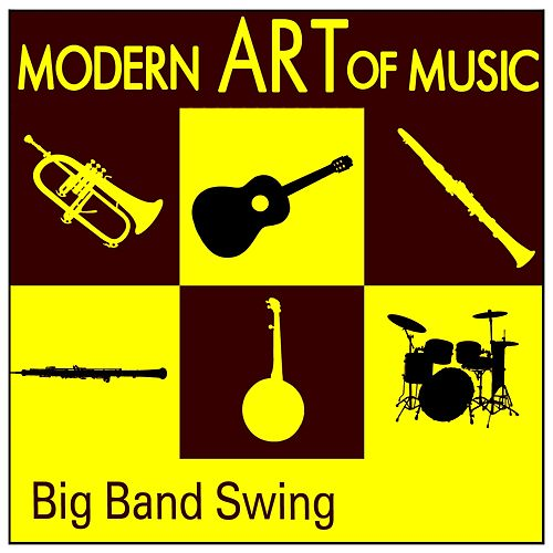Play & Download Modern Art of Music: Big Band Swing by Various Artists | Napster