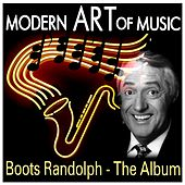 Modern Art of Music: Boots Randolph - The Album by Various Artists