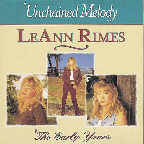 Unchained Melody: The Early Years by LeAnn Rimes