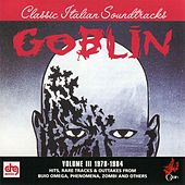 Play & Download Classic Italian Soundtracks Vol. III 1978-1984 by Goblin | Napster