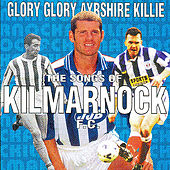 Play & Download Glory Glory Ayrshire Killie by Various Artists | Napster