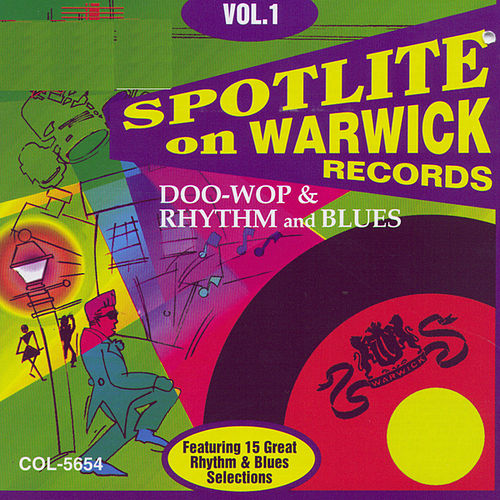 Play & Download Spotlite On Warwick Records : Vol. 1-Doo Wop & Rhythm & Blue by Various Artists | Napster